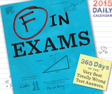 F in Exams - 2015 Daily Calendar Calendars
