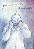 Pas sur la tête le préservatif Collectable Print by Roland Topor
