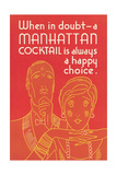 Manhattan Cocktail, Happy Choice Poster