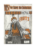 Yes, We Have No Bananas Prints