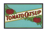 Label for Tomato Catsup Posters