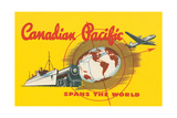 Canadian Pacific Spans the World Prints