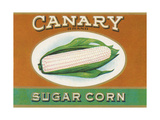 Canary Sugar Corn Label Posters