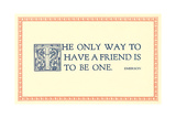 The Way to Have a Friend Prints