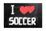 I Love Soccer Prints by Krasimira Nevenova