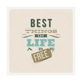 The Best Things in Life are Free Premium Giclee Print by  vso
