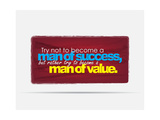 Try Not to Become a Man of Success But Rather Try to Become a Man of Value Posters by  maxmitzu