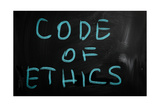 """Code of Ethics"" Handwritten with White Chalk on a Blackboard Print by Krasimira Nevenova"