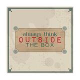 Always Think Outside the Box Premium Giclee Print by  maxmitzu