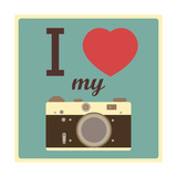 I Love My Camera Posters by  AnnaKukhmar
