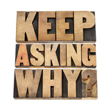 Keep Asking Why Print by  PixelsAway