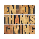 Enjoy Thanksgiving Prints by  PixelsAway