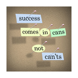 Success Comes in Cans Not Can'ts Saying on Paper Pieces Pinned to a Cork Board Print van  iqoncept