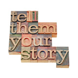 Tell Them Your Story Prints by  PixelsAway