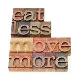Eat Less, Move More Prints by  PixelsAway