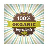 100 Percent Organic Ingredients Eco Label Poster Premium Giclee Print by  sputanski