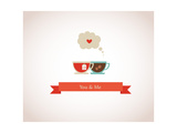 You are My Cup of Tea Poster by  LipMic