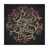 Power of Spring - Quotes on Florist Circle Premium Giclee Print by  ONiONAstudio