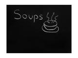 Soups Menu on the Chalkboard Posters by  vesnacvorovic