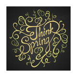 Think Spring - Quotes on Floristic Circle Premium Giclee Print by  ONiONAstudio