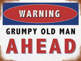 Warning Grumpy Old Man Ahead Plechová cedule