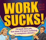Work Sucks! - 2015 Boxed/Daily Calendar Calendars