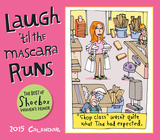 Laugh 'til the Mascara Runs - 2015 Boxed/Daily Calendar Calendars