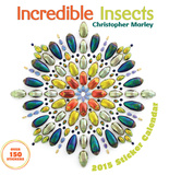 Christopher Marley Incredible Insects - 2015 Sticker Calendar Calendars