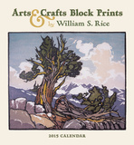 Arts & Crafts Prints by William S. Rice - 2015 Calendar Calendars
