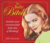 Daily Bitch - 2015 Boxed/Daily Calendar Calendars