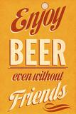 Enjoy Beer Prints by  SD Graphics Studio