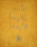Smile Big & Bright Print by  SD Graphics Studio