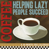 Coffee Addiction  Cory Steffen - 2015 Calendar Calendars