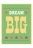 Dream Big 3 Prints by Jody Taylor