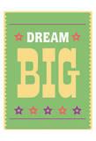 Dream Big 3 Prints by Jody Taylor
