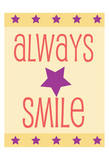 Always Smile Posters by Jody Taylor