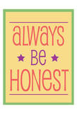 Always Be Honest 2 Print by Jody Taylor