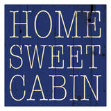 Home Sweet Cabin Posters by Jace Grey
