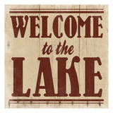 Welcome to The Lake Print by Jace Grey