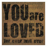 You Are Loved Affiches par Dan Dipaolo