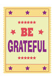 Be Grateful 2 Poster by Jody Taylor