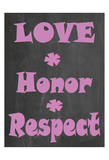 Love Honor Respect Prints by Jean Olivia