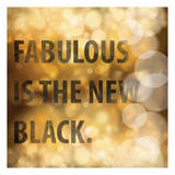 Fabulous is The New Black Prints by Cynthia Alvarez