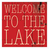 Welcome To The Lake Posters by Jace Grey