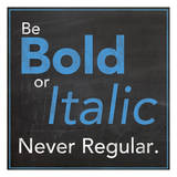 Be Bold Poster by Lauren Gibbons