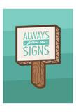 Follow The Signs Lámina por OnRei