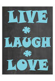 Live Laugh Love Print by Jean Olivia