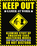 Keep Out - Gamer At Work Prints