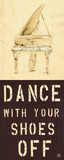 Dance With Your Shoes Off Print by Kelsey Hochstatter