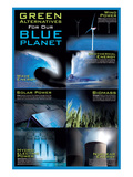 Green Alternative For Our Blue Planet Prints